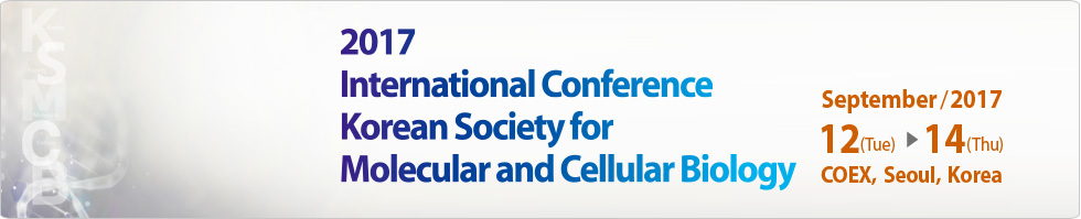 ICKSMCB 2015 / International Conference of the Korean Society for Molecular and Cellular Biology / Oct.9 (Wed) ~ 11 (Fri), 2013 / COEX, Gangnam, Seoul, Korea