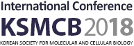 ICKSMCB 2018 : International Conference of the Korean Society for Molecular and Cellular Biology