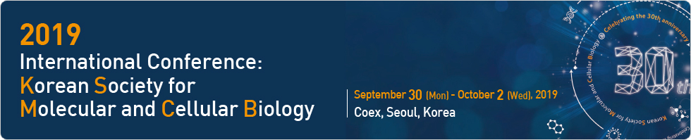 ICKSMCB 2019 / 2019 International Conference of the Korean Society for Molecular and Cellular Biology / September 17(Mon)-19(Wed), 2019 / COEX, Seoul, Korea
