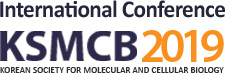 ICKSMCB 2019 : International Conference of the Korean Society for Molecular and Cellular Biology