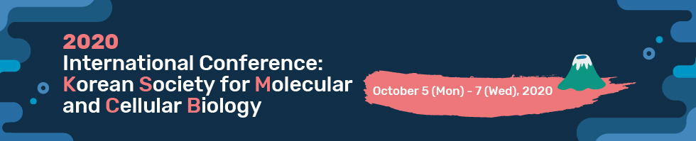 ICKSMCB 2020 / 2020 International Conference of the Korean Society for Molecular and Cellular Biology / September 17(Mon)-19(Wed), 2020 / COEX, Seoul, Korea